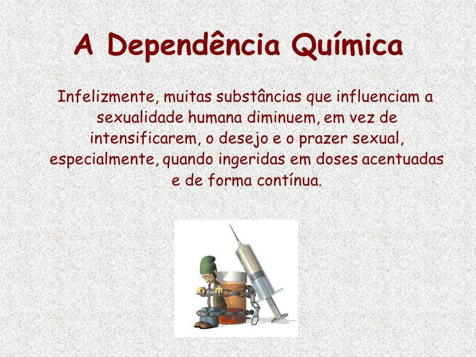 A Dependência Química