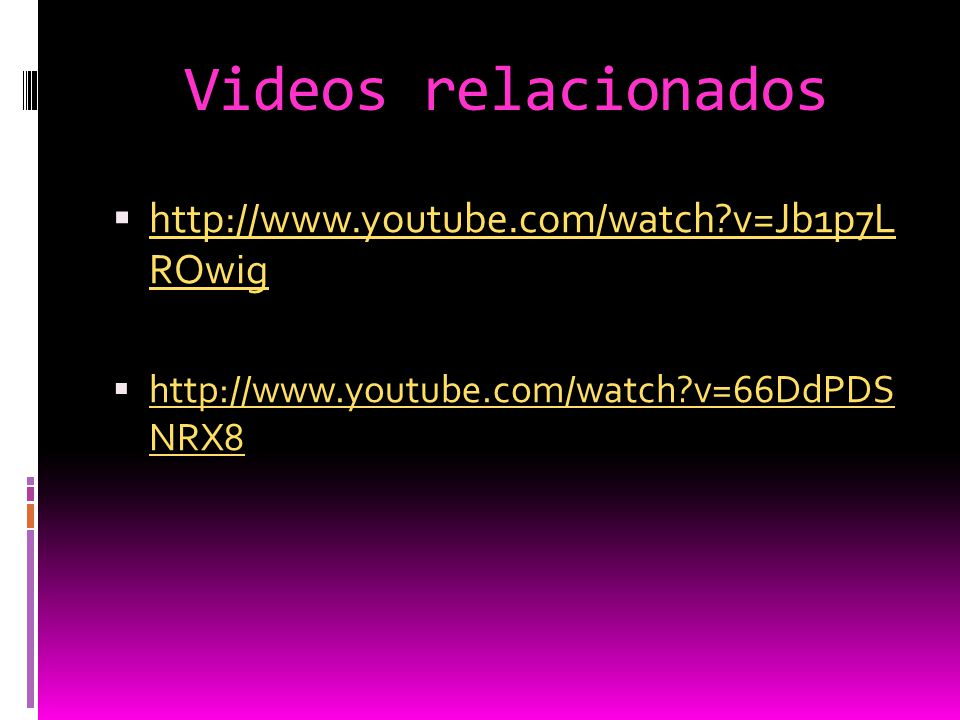 Videos relacionados http://www.youtube.com/watch v=Jb1p7L ROwig