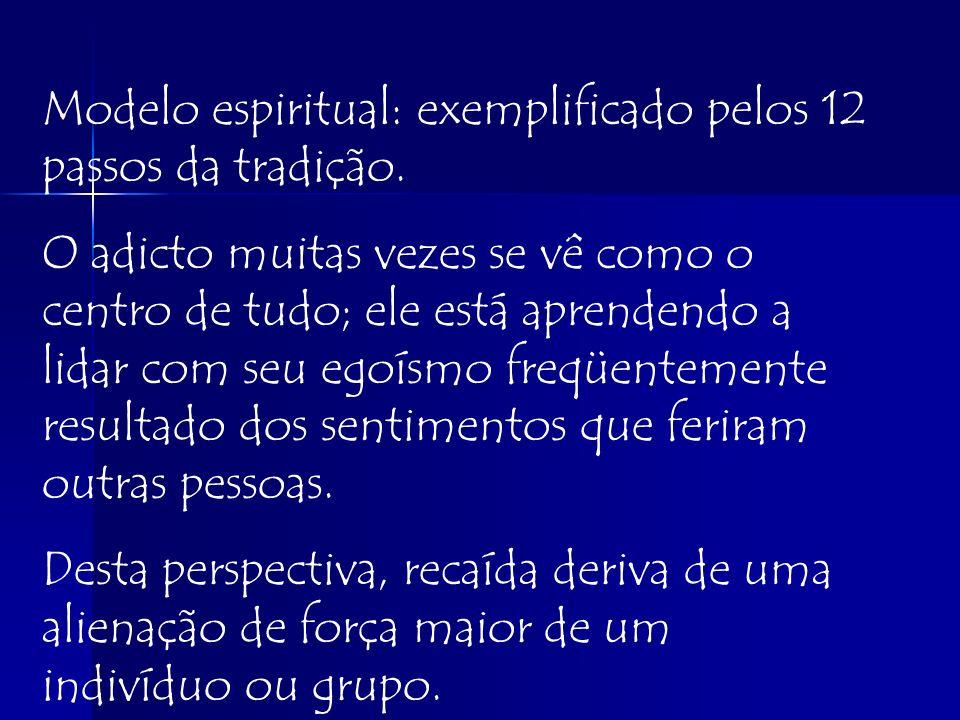 Modelo espiritual: exemplificado pelos 12 passos da tradição.