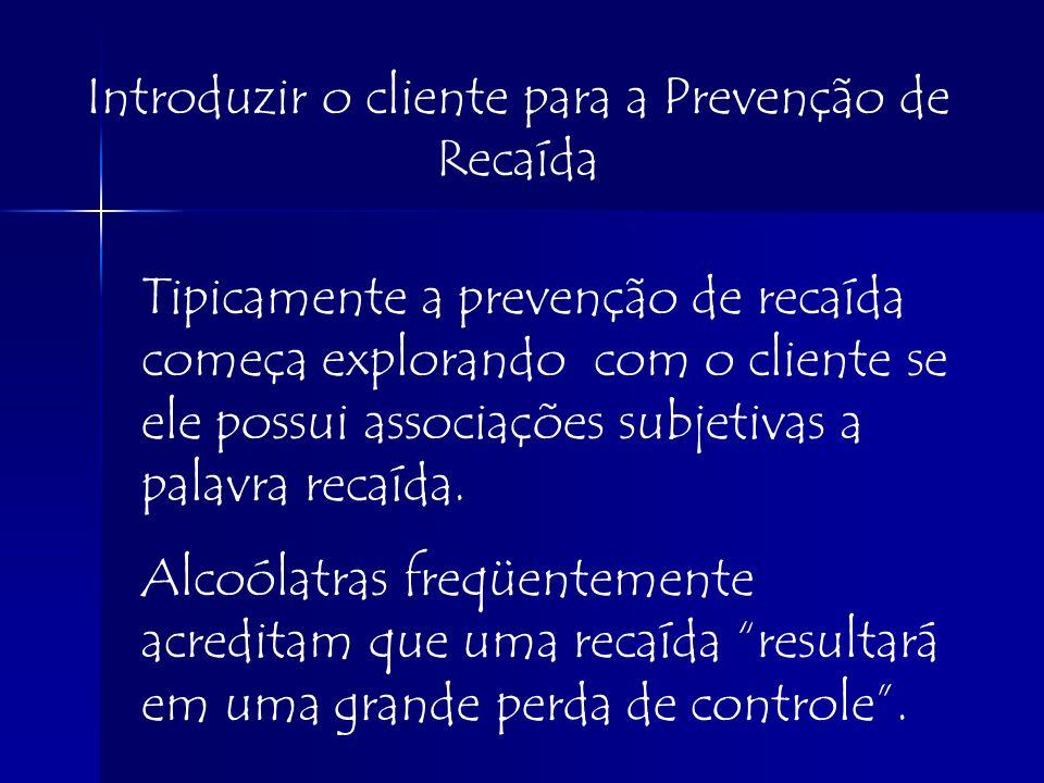 Introduzir o cliente para a Prevenção de Recaída
