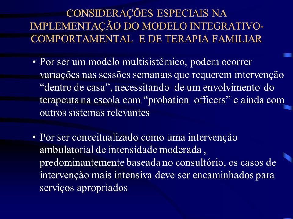CONSIDERAÇÕES ESPECIAIS NA IMPLEMENTAÇÃO DO MODELO INTEGRATIVO-COMPORTAMENTAL E DE TERAPIA FAMILIAR