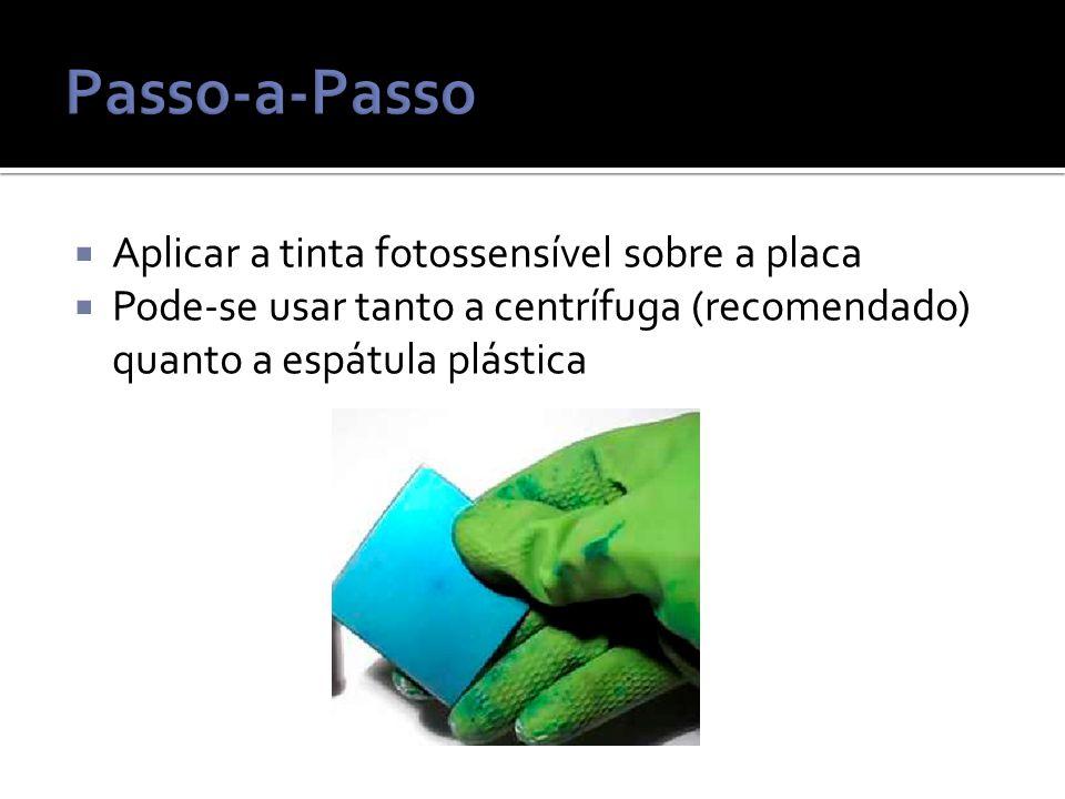 Passo-a-Passo Aplicar a tinta fotossensível sobre a placa