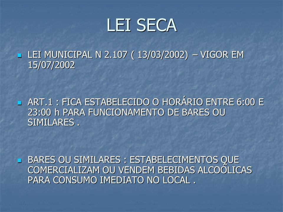 LEI SECA LEI MUNICIPAL N 2.107 ( 13/03/2002) – VIGOR EM 15/07/2002