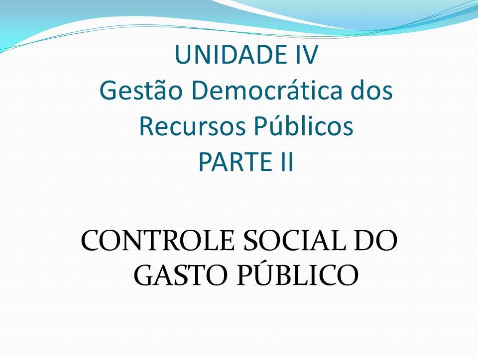 UNIDADE IV Gestão Democrática dos Recursos Públicos PARTE II