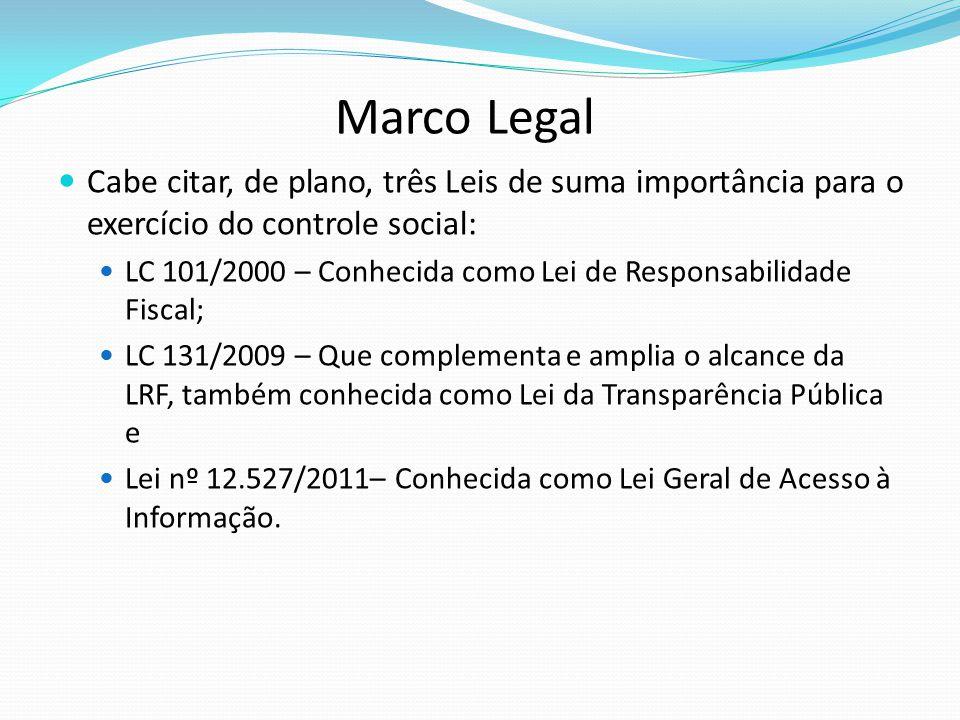 Marco Legal Cabe citar, de plano, três Leis de suma importância para o exercício do controle social: