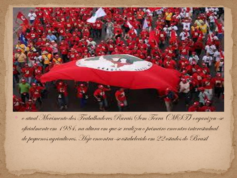 o atual Movimento dos Trabalhadores Rurais Sem Terra (MST) organizou-se oficialmente em 1984, na altura em que se realizou o primeiro encontro interestadual de pequenos agricultores.