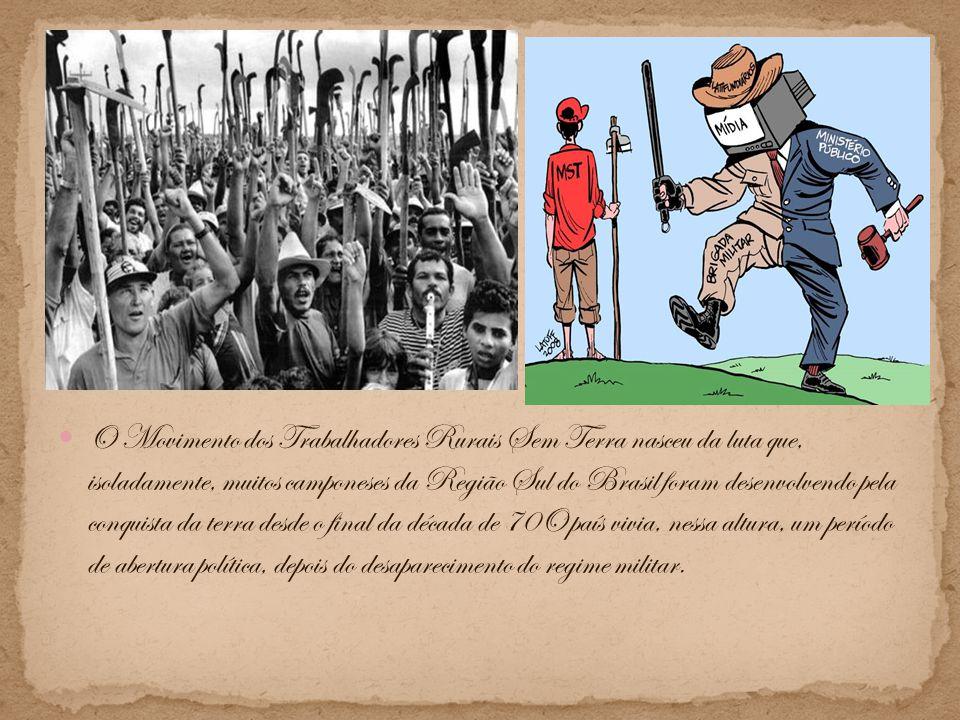 O Movimento dos Trabalhadores Rurais Sem Terra nasceu da luta que, isoladamente, muitos camponeses da Região Sul do Brasil foram desenvolvendo pela conquista da terra desde o final da década de 70O país vivia, nessa altura, um período de abertura política, depois do desaparecimento do regime militar.