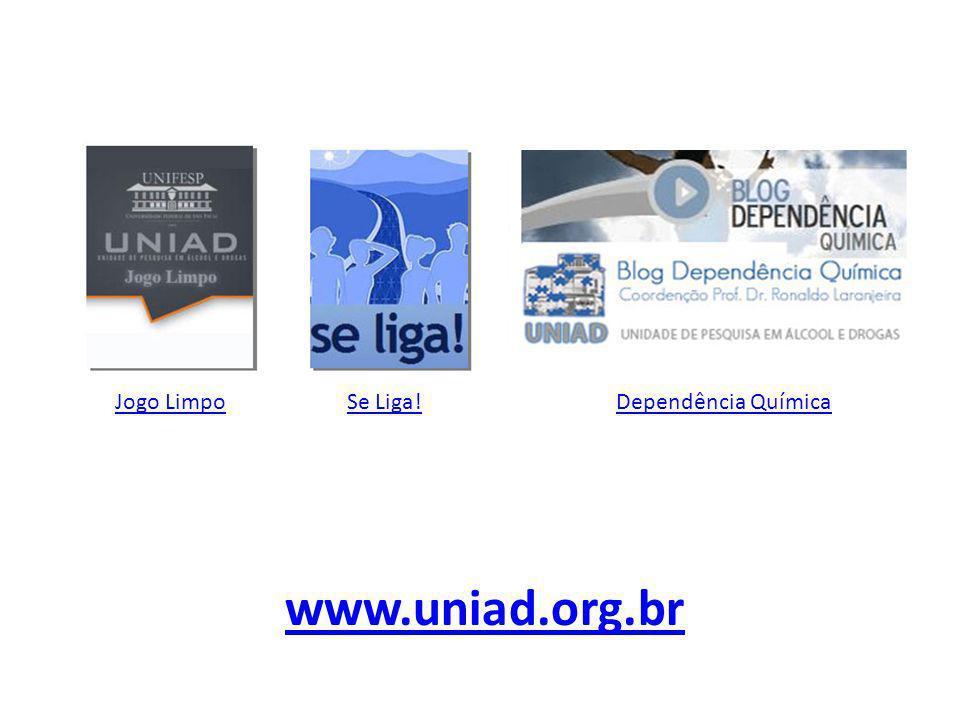 Jogo Limpo Se Liga! Dependência Química www.uniad.org.br