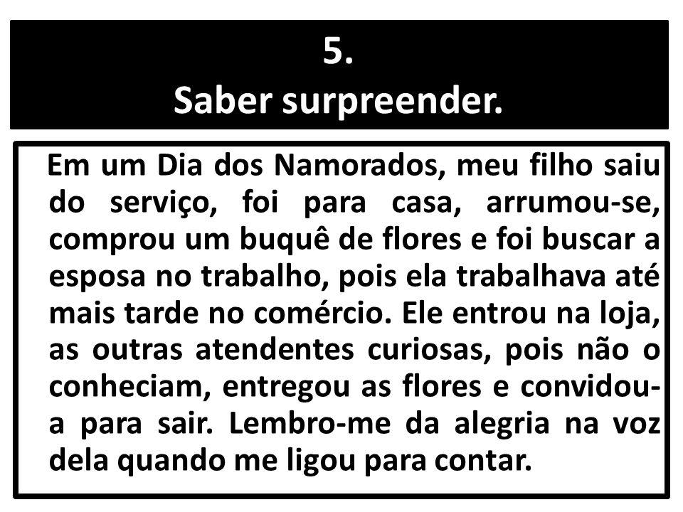 5. Saber surpreender.