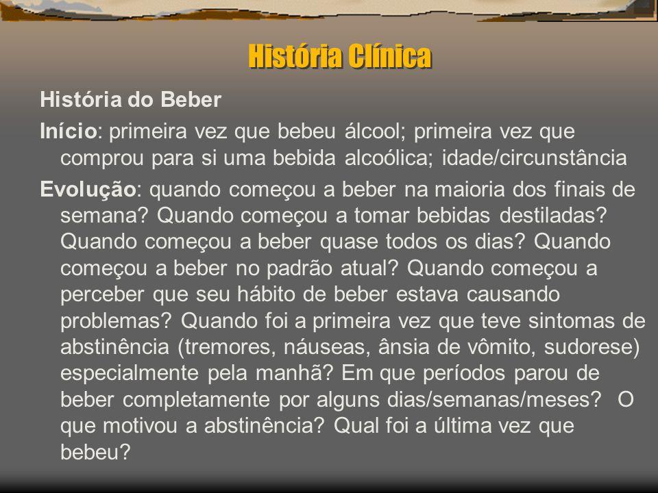 História Clínica História do Beber