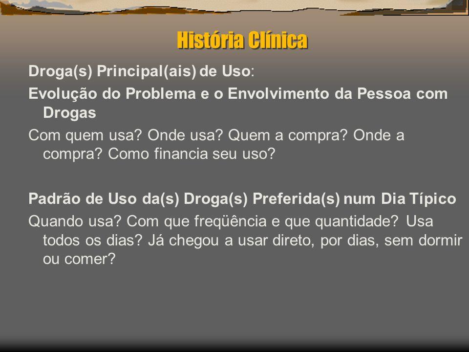 História Clínica Droga(s) Principal(ais) de Uso: