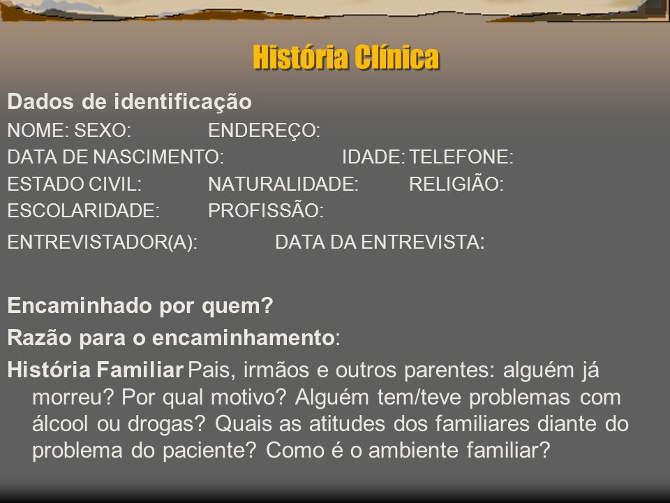 História Clínica Dados de identificação Encaminhado por quem