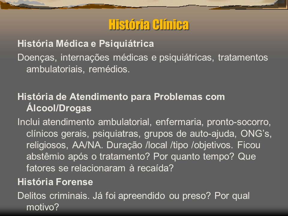 História Clínica História Médica e Psiquiátrica