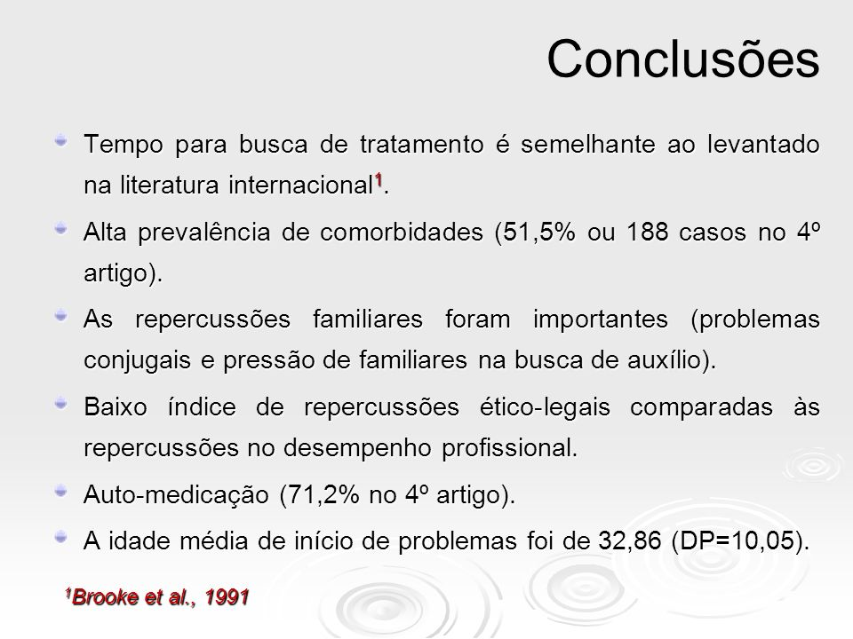 ConclusõesTempo para busca de tratamento é semelhante ao levantado na literatura internacional1.