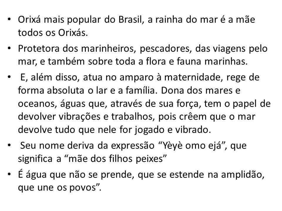 Orixá mais popular do Brasil, a rainha do mar é a mãe todos os Orixás.