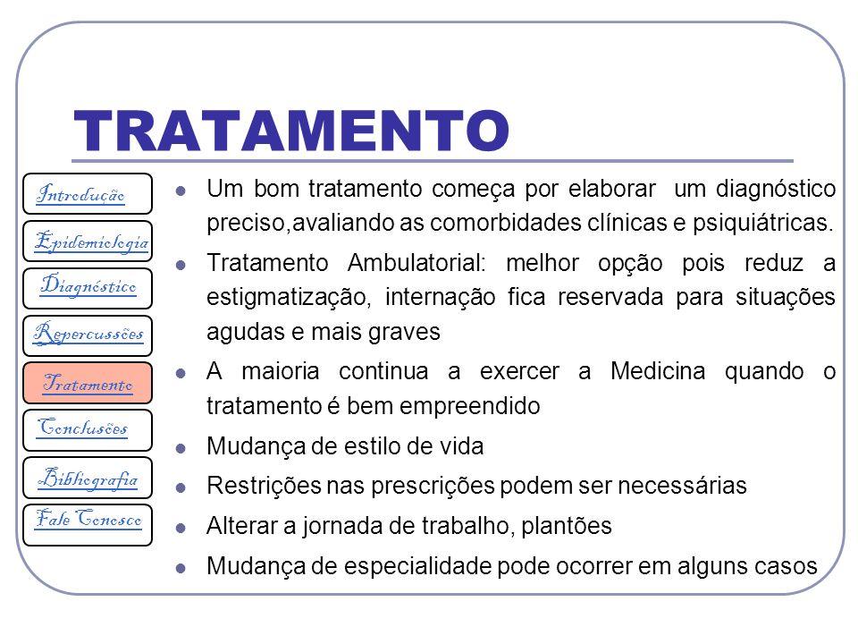 TRATAMENTO Um bom tratamento começa por elaborar um diagnóstico preciso,avaliando as comorbidades clínicas e psiquiátricas.