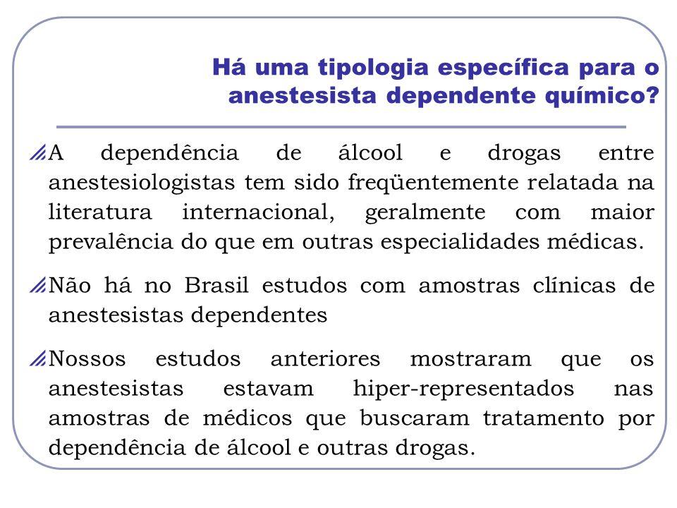Há uma tipologia específica para o anestesista dependente químico