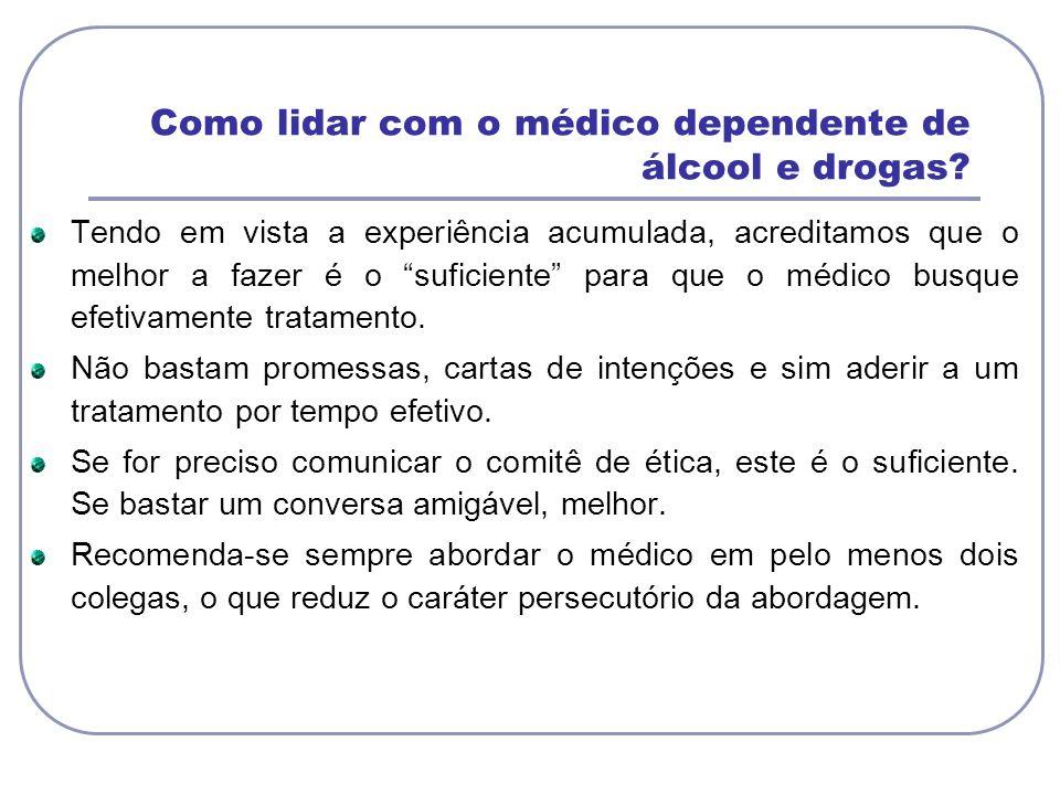 Como lidar com o médico dependente de álcool e drogas