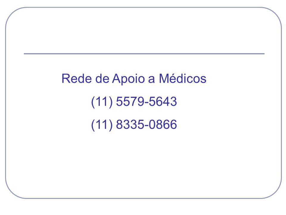 Rede de Apoio a Médicos (11) 5579-5643 (11) 8335-0866