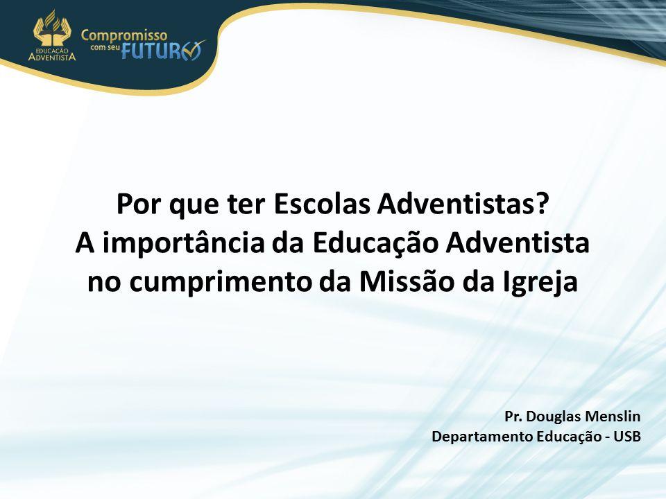 Por que ter Escolas Adventistas A importância da Educação Adventista