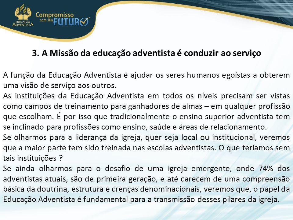 3. A Missão da educação adventista é conduzir ao serviço