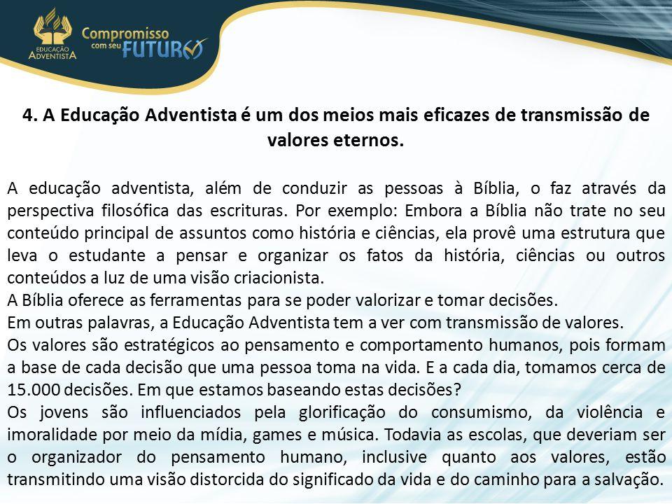4. A Educação Adventista é um dos meios mais eficazes de transmissão de valores eternos.