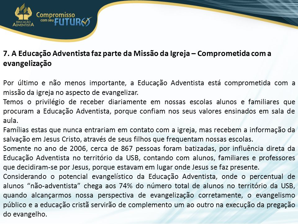 7. A Educação Adventista faz parte da Missão da Igreja – Comprometida com a evangelização