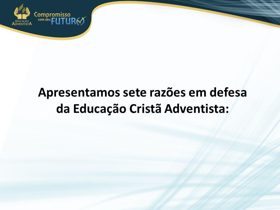 Apresentamos sete razões em defesa da Educação Cristã Adventista: