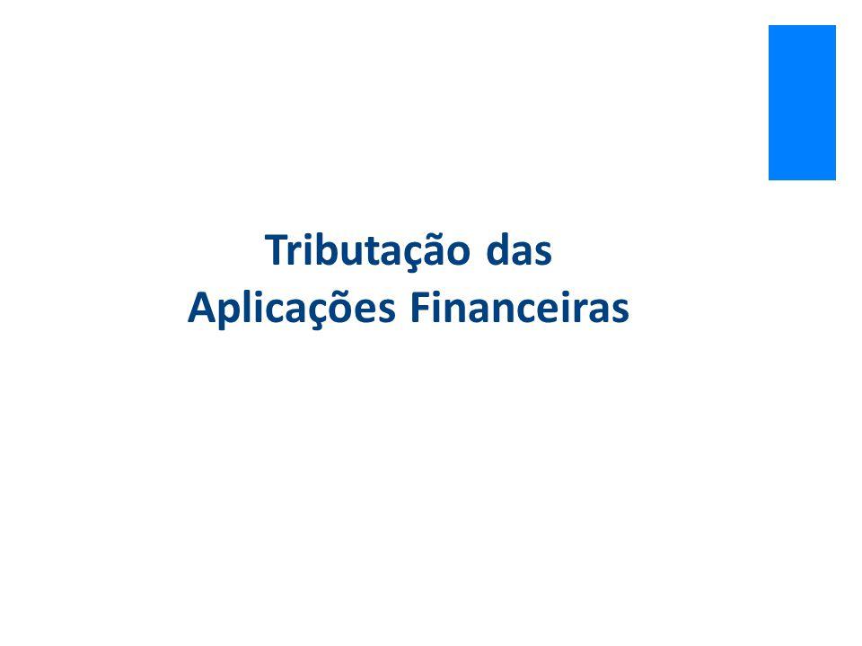 Tributação das Aplicações Financeiras