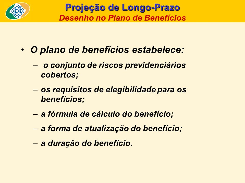 Projeção de Longo-Prazo Desenho no Plano de Benefícios