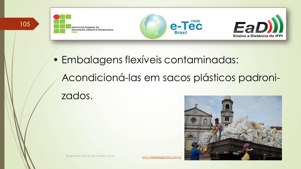 • Embalagens flexíveis contaminadas:
