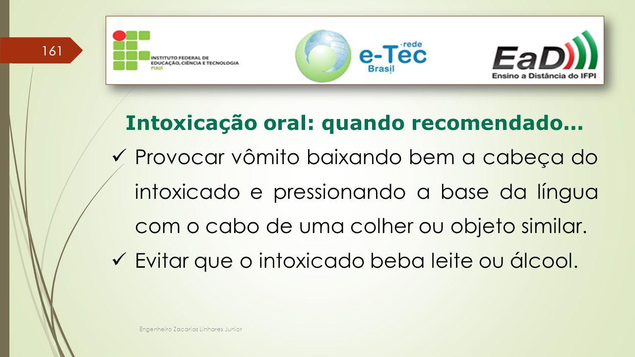 Intoxicação oral: quando recomendado...