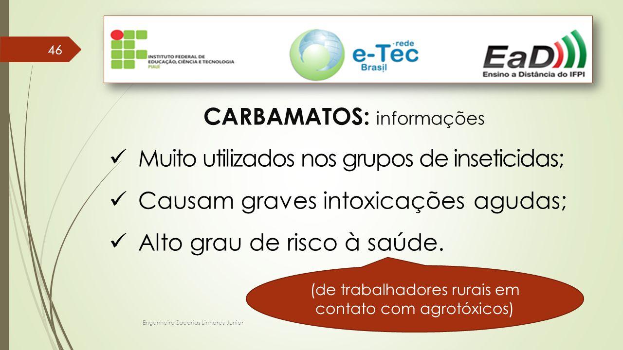 CARBAMATOS: informações Muito utilizados nos grupos de inseticidas;