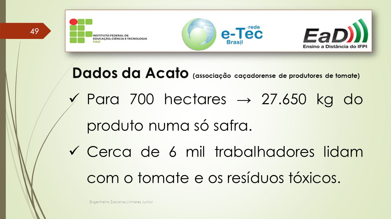 Dados da Acato (associação caçadorense de produtores de tomate)