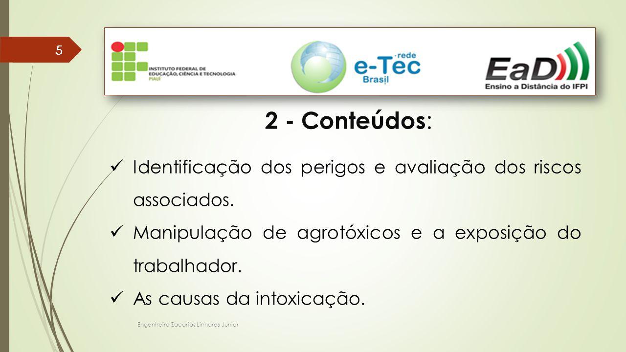 5 2 - Conteúdos: Identificação dos perigos e avaliação dos riscos associados. Manipulação de agrotóxicos e a exposição do trabalhador.