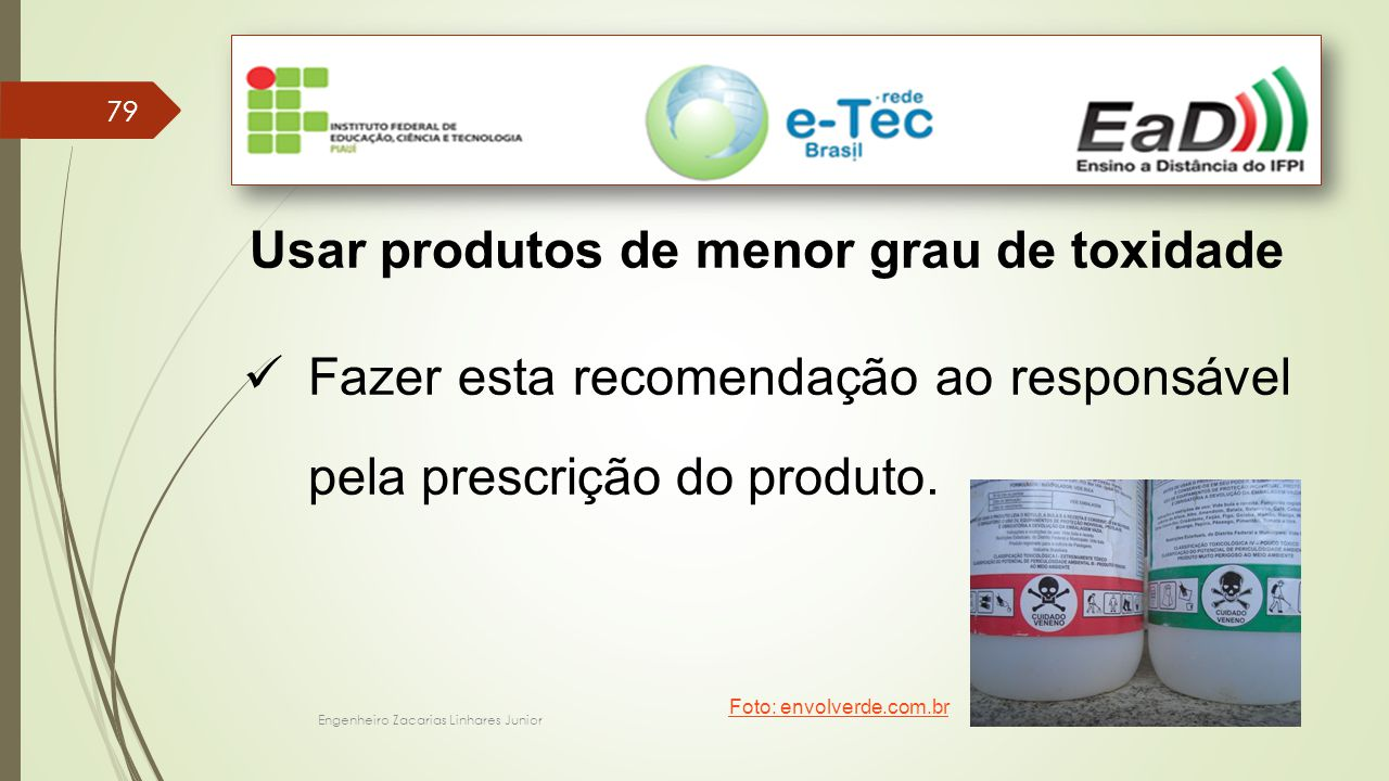 Usar produtos de menor grau de toxidade
