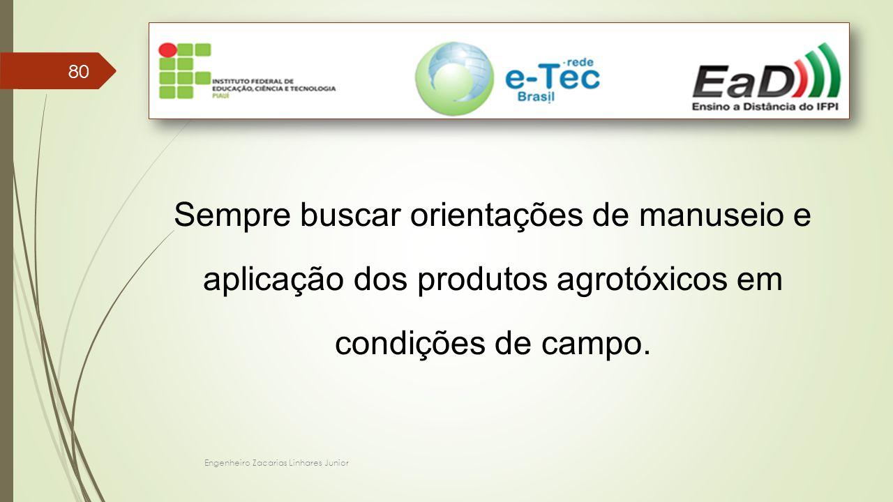 Sempre buscar orientações de manuseio e aplicação dos produtos agrotóxicos em condições de campo.
