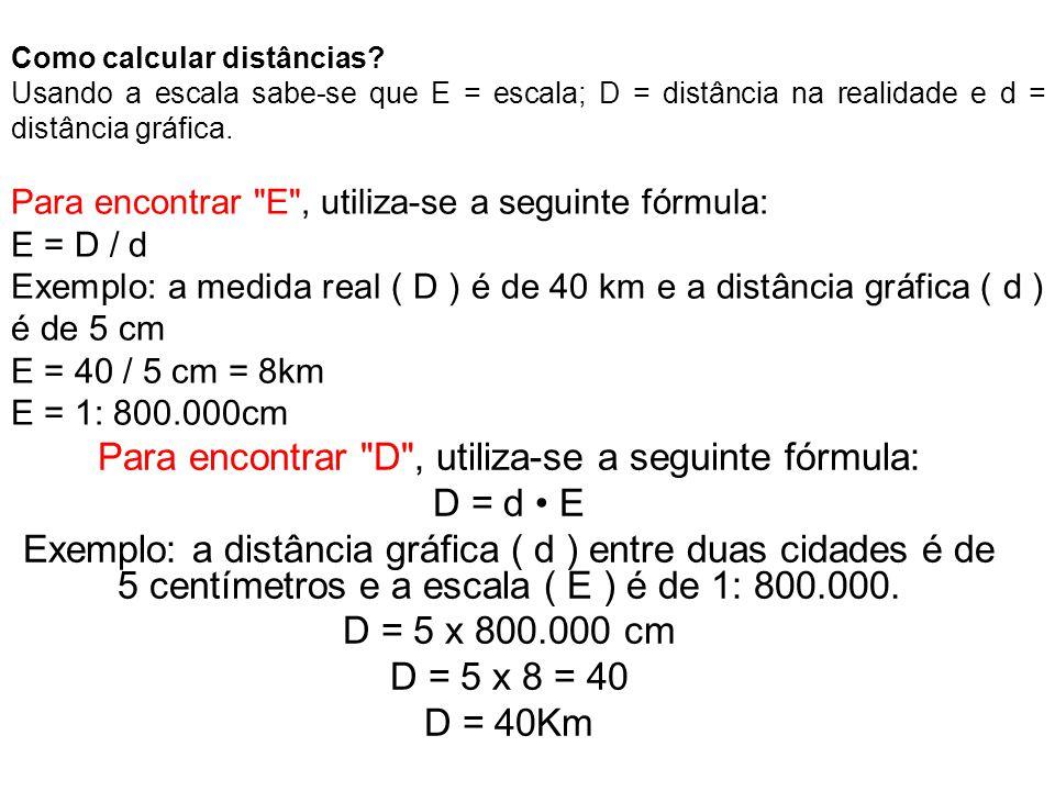 Para encontrar D , utiliza-se a seguinte fórmula: