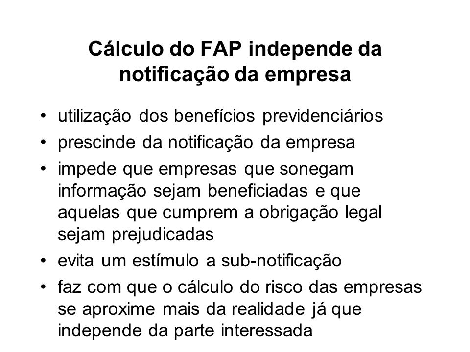Cálculo do FAP independe da notificação da empresa