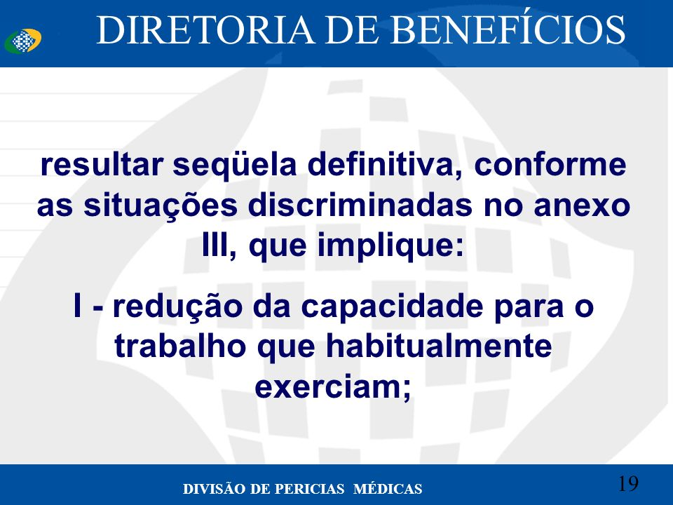 I - redução da capacidade para o trabalho que habitualmente exerciam;