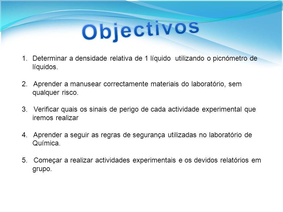 Objectivos Determinar a densidade relativa de 1 líquido utilizando o picnómetro de líquidos.