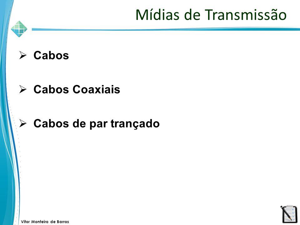 Mídias de Transmissão Cabos Cabos Coaxiais Cabos de par trançado