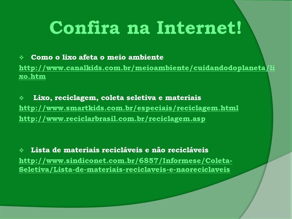 Confira na Internet! Como o lixo afeta o meio ambiente
