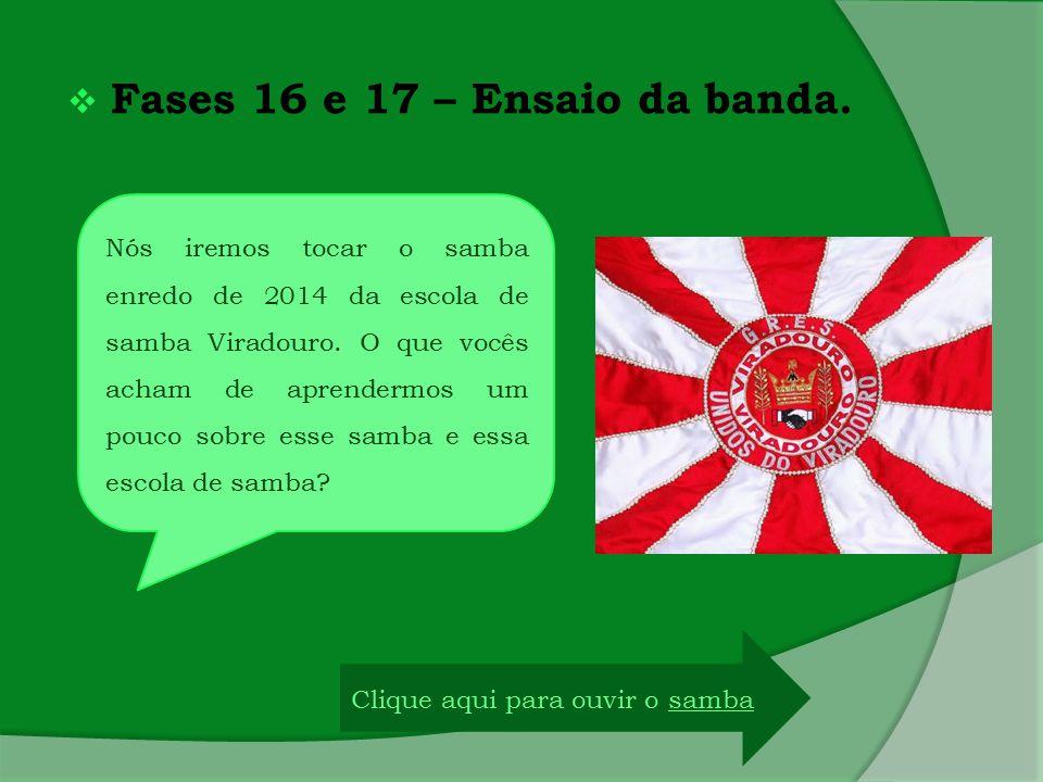 Fases 16 e 17 – Ensaio da banda.