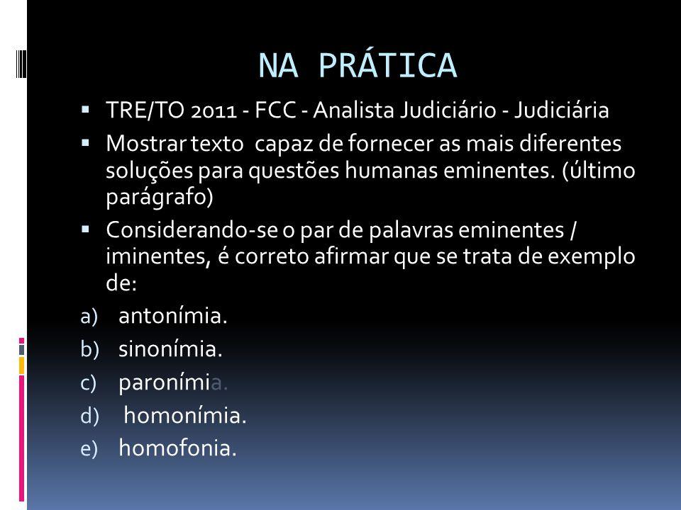 NA PRÁTICA TRE/TO 2011 - FCC - Analista Judiciário - Judiciária