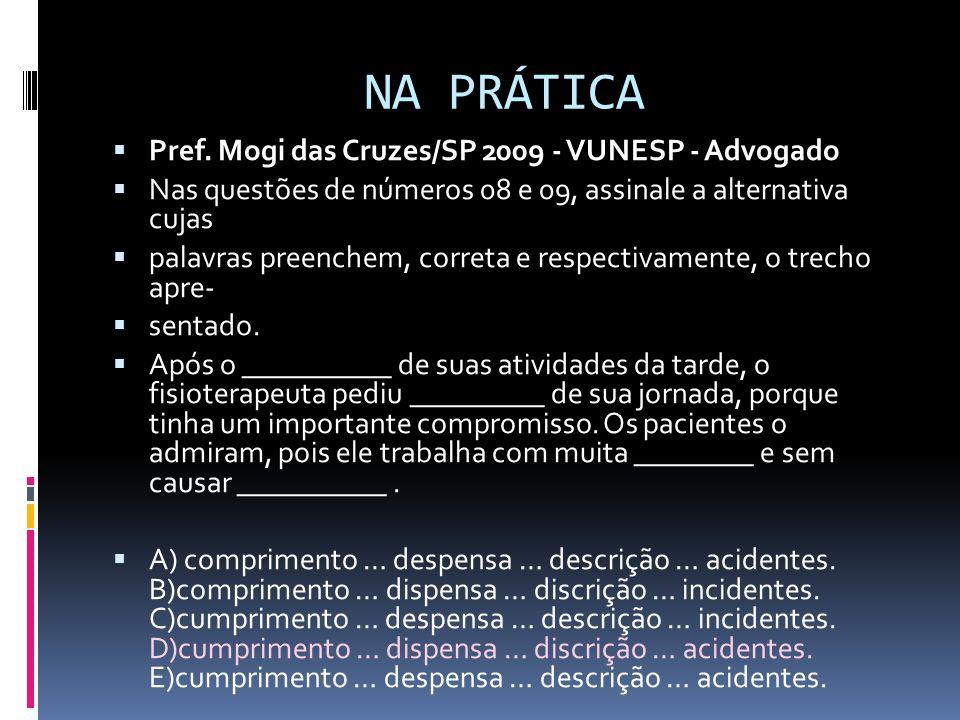 NA PRÁTICA Pref. Mogi das Cruzes/SP 2009 - VUNESP - Advogado