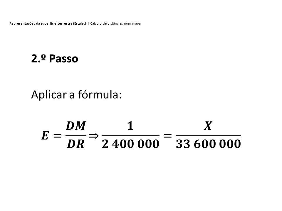 2.º Passo Aplicar a fórmula: 𝑬= 𝑫𝑴 𝑫𝑹 𝟏 𝟐 𝟒𝟎𝟎 𝟎𝟎𝟎 = 𝑿 𝟑𝟑 𝟔𝟎𝟎 𝟎𝟎𝟎
