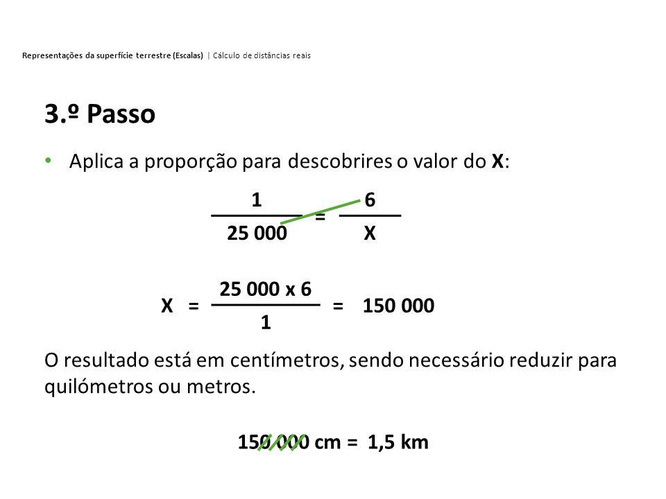 3.º Passo Aplica a proporção para descobrires o valor do X: