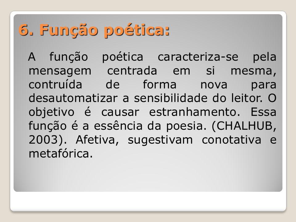 6. Função poética: