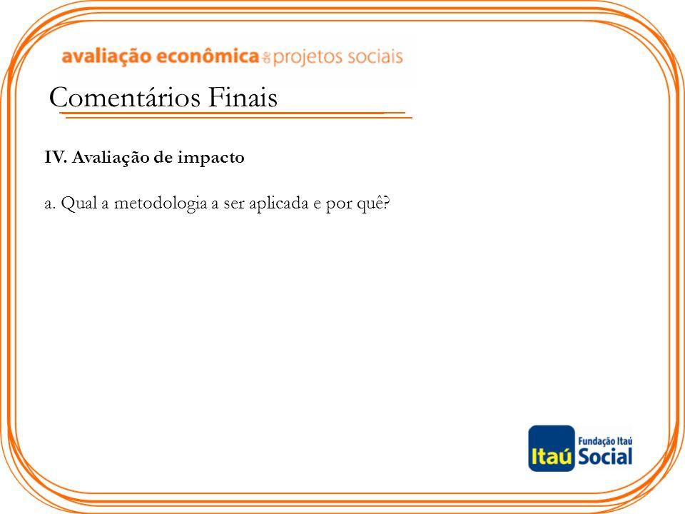 Comentários Finais IV. Avaliação de impacto